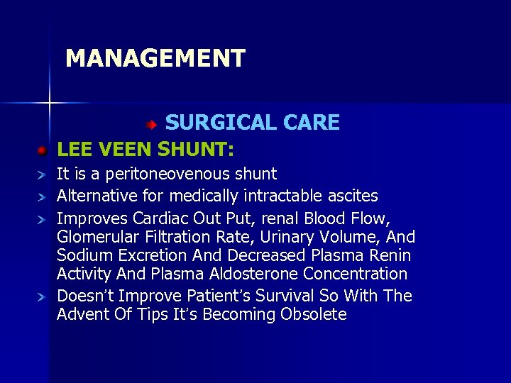 MANAGEMENT SURGICAL CARE LEE VEEN SHUNT: It is a peritoneovenous shunt Alternative for medically