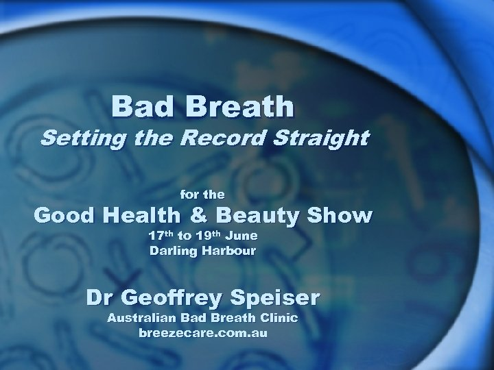 Bad Breath Setting the Record Straight for the Good Health & Beauty Show 17