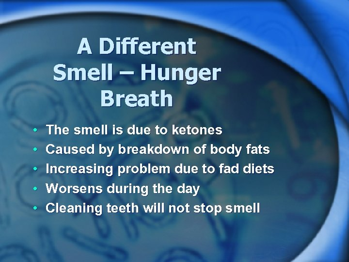A Different Smell – Hunger Breath • • • The smell is due to