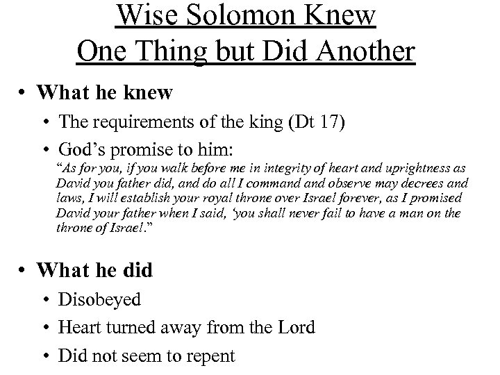 Wise Solomon Knew One Thing but Did Another • What he knew • The