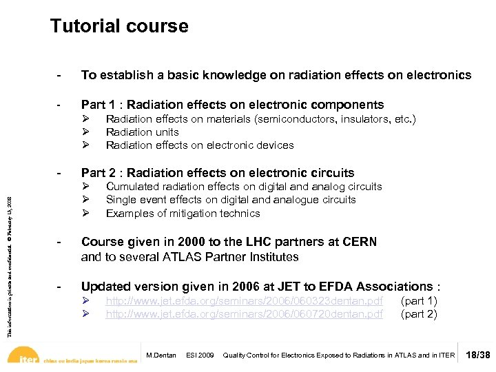 Tutorial course - To establish a basic knowledge on radiation effects on electronics Part
