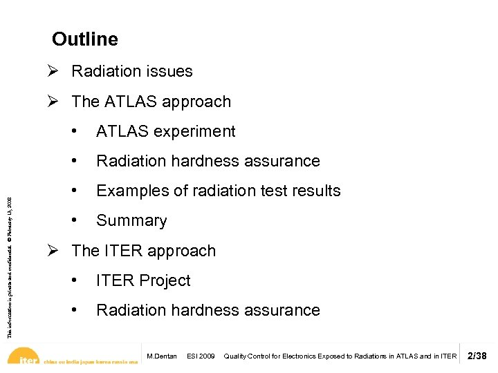 Outline Ø Radiation issues Ø The ATLAS approach ATLAS experiment • This information is
