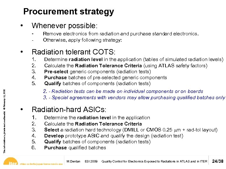 Procurement strategy • Whenever possible: - • Radiation tolerant COTS: 1. 2. 3. 4.