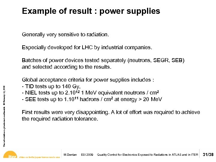 Example of result : power supplies Generally very sensitive to radiation. Especially developed for