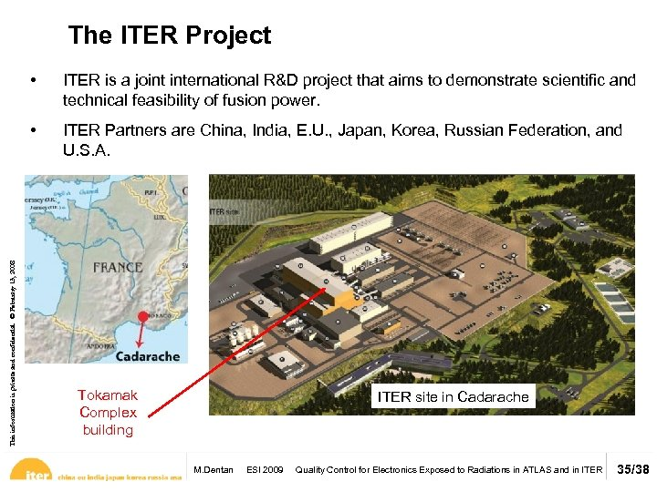The ITER Project ITER is a joint international R&D project that aims to demonstrate