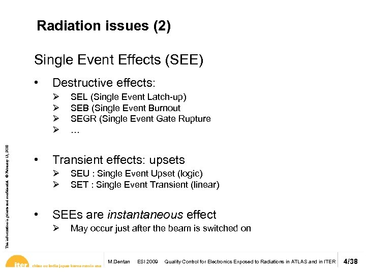 Radiation issues (2) Single Event Effects (SEE) • Destructive effects: This information is private