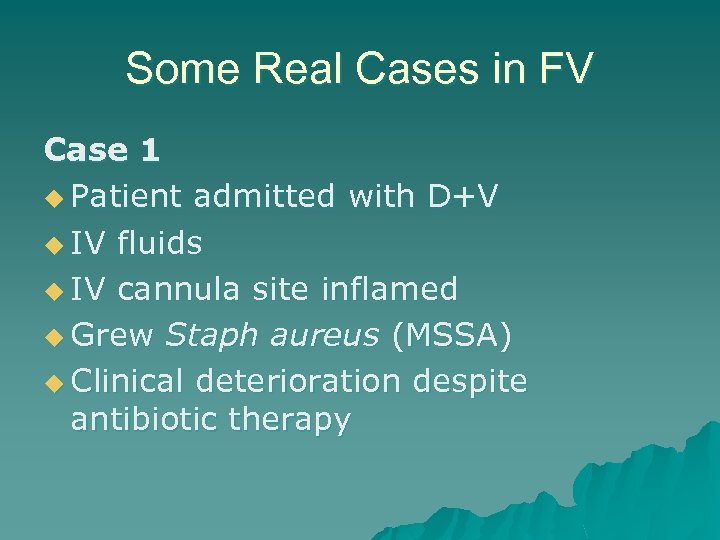Some Real Cases in FV Case 1 u Patient admitted with D+V u IV