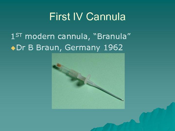 """First IV Cannula 1 ST modern cannula, """"Branula"""" u. Dr B Braun, Germany 1962"""