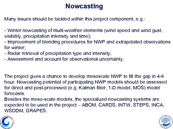 Nowcasting Many issues should be tackled within this project component, e. g. : -