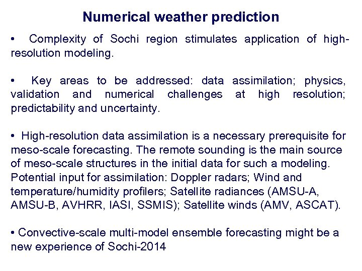 Numerical weather prediction • Complexity of Sochi region stimulates application of highresolution modeling. •