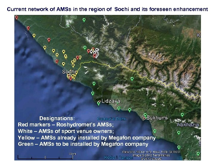 Current network of AMSs in the region of Sochi and its foreseen enhancement Designations: