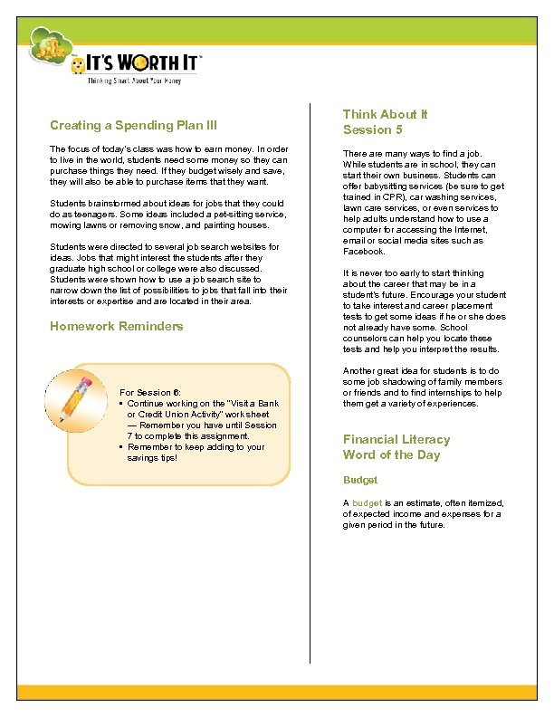 Creating a Spending Plan III The focus of today's class was how to earn