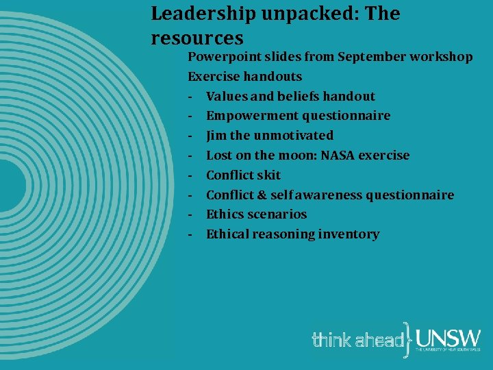 Leadership unpacked: The resources Powerpoint slides from September workshop Exercise handouts - Values and