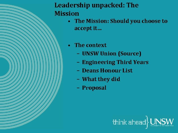 Leadership unpacked: The Mission • The Mission: Should you choose to accept it… •
