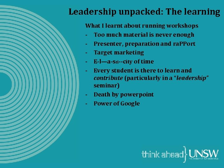 Leadership unpacked: The learning What I learnt about running workshops - Too much material