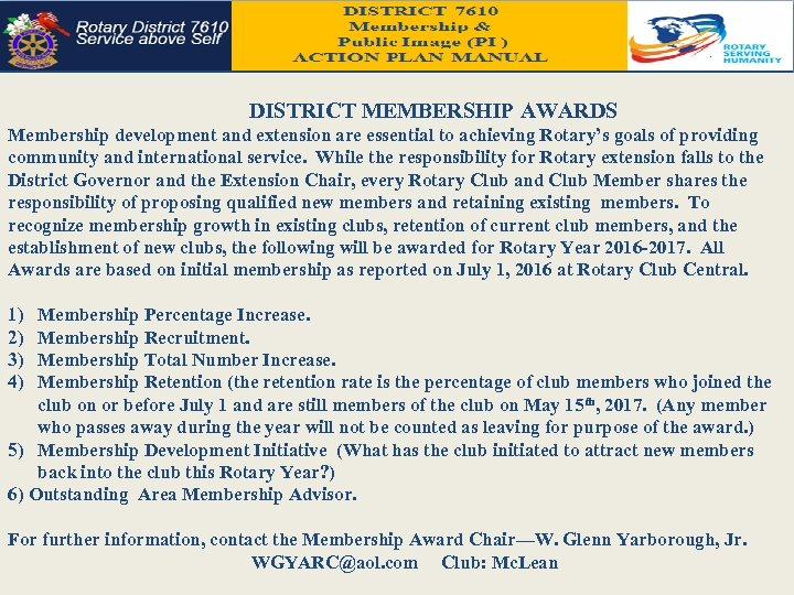 DISTRICT MEMBERSHIP AWARDS Membership development and extension are essential to achieving Rotary's goals of