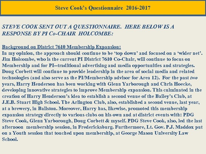 Steve Cook's Questionnaire 2016 -2017 STEVE COOK SENT OUT A QUESTIONNAIRE. HERE BELOW IS