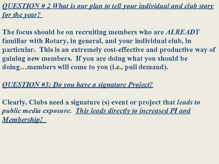 QUESTION # 2 What is our plan to tell your individual and club story