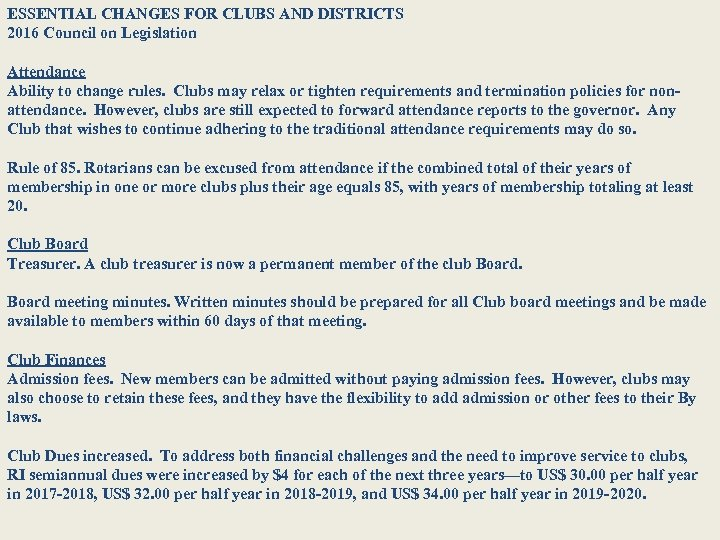 ESSENTIAL CHANGES FOR CLUBS AND DISTRICTS 2016 Council on Legislation Attendance Ability to change