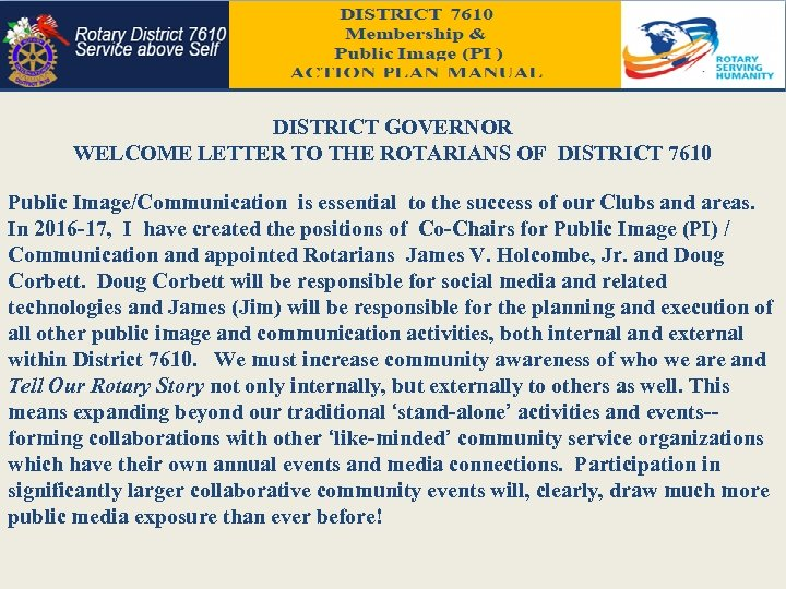 DISTRICT GOVERNOR WELCOME LETTER TO THE ROTARIANS OF DISTRICT 7610 Public Image/Communication is essential