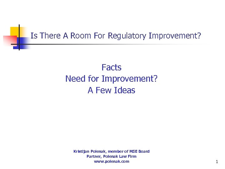 Is There A Room For Regulatory Improvement? Facts Need for Improvement? A Few Ideas