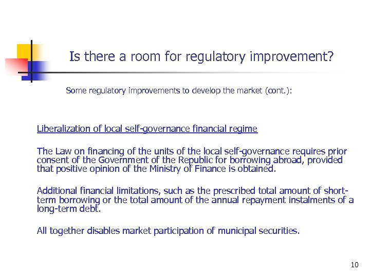 Is there a room for regulatory improvement? Some regulatory improvements to develop the market