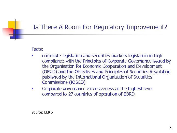 Is There A Room For Regulatory Improvement? Facts: § corporate legislation and securities markets