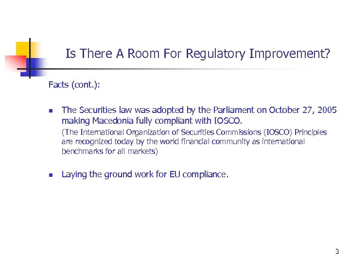 Is There A Room For Regulatory Improvement? Facts (cont. ): n The Securities law