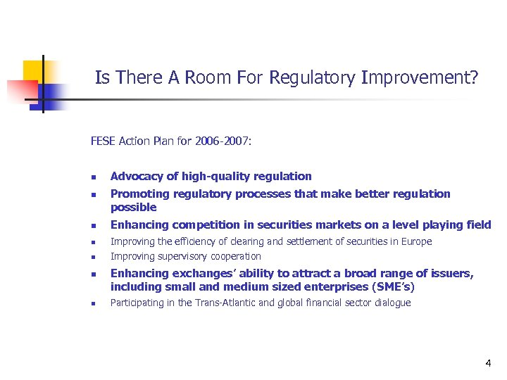 Is There A Room For Regulatory Improvement? FESE Action Plan for 2006 -2007: n