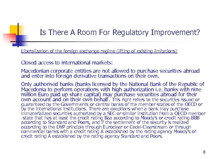 Is There A Room For Regulatory Improvement? Liberalization of the foreign exchange regime (lifting
