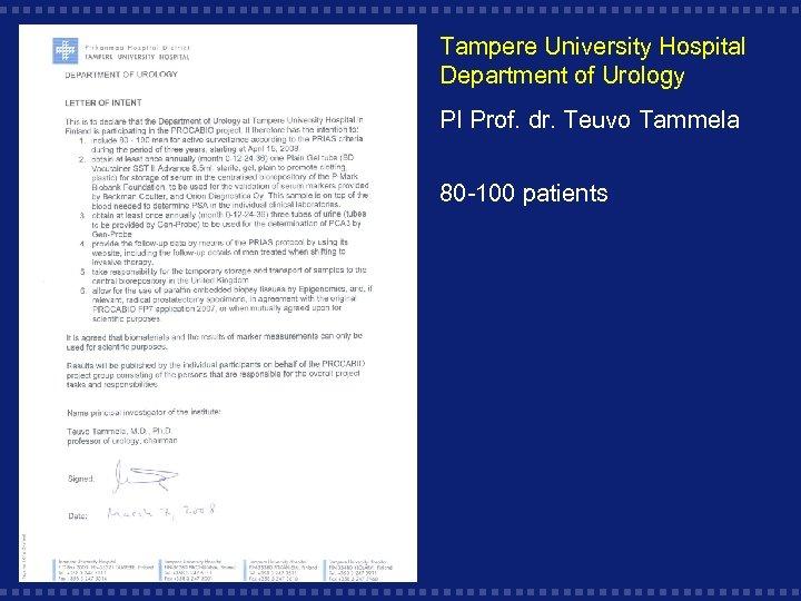 Tampere University Hospital Department of Urology PI Prof. dr. Teuvo Tammela 80 -100 patients
