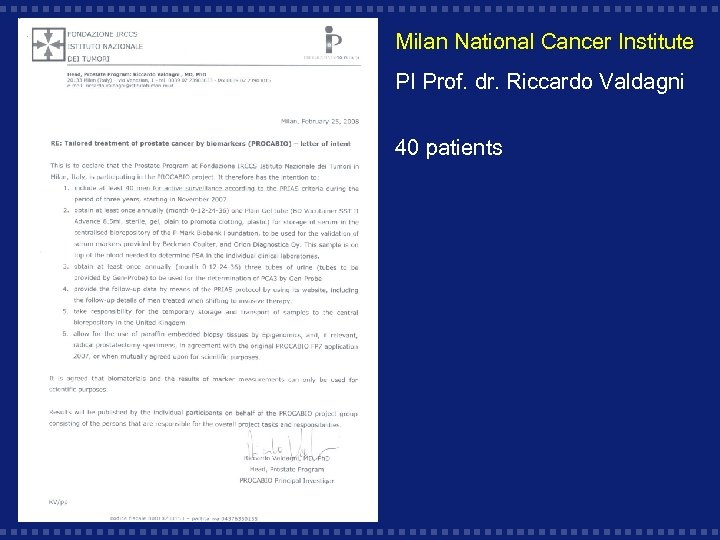 Milan National Cancer Institute PI Prof. dr. Riccardo Valdagni 40 patients