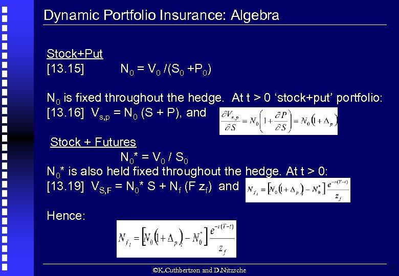 Dynamic Portfolio Insurance: Algebra Stock+Put [13. 15] N 0 = V 0 /(S 0