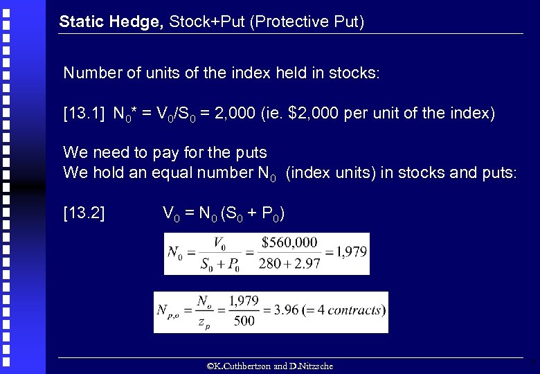 Static Hedge, Stock+Put (Protective Put) Number of units of the index held in stocks: