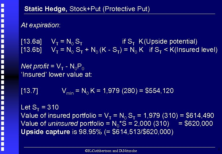 Static Hedge, Stock+Put (Protective Put) At expiration: [13. 6 a] [13. 6 b] VT