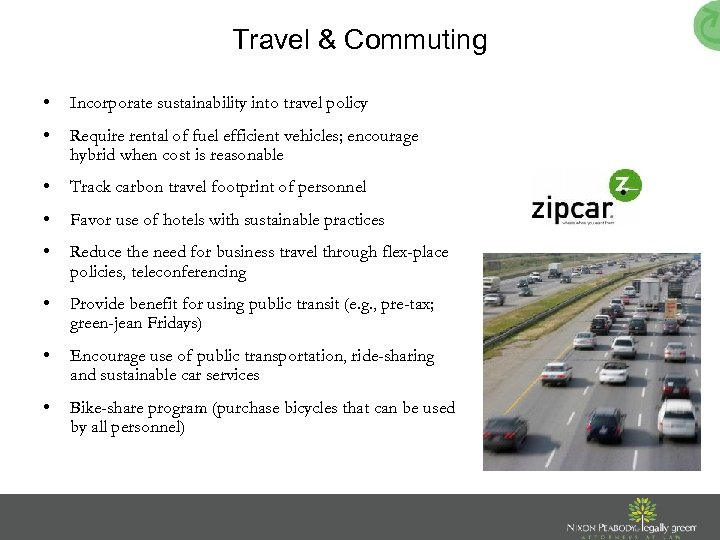 Travel & Commuting • Incorporate sustainability into travel policy • Require rental of fuel