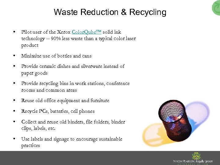 Waste Reduction & Recycling • Pilot user of the Xerox Color. Qube™ solid ink