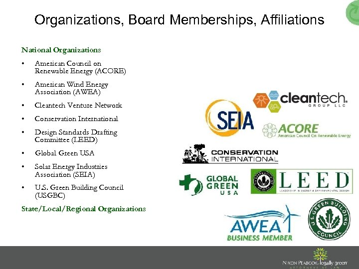 Organizations, Board Memberships, Affiliations National Organizations • American Council on Renewable Energy (ACORE) •