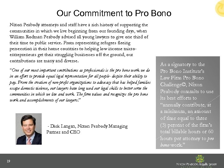 Our Commitment to Pro Bono Nixon Peabody attorneys and staff have a rich history