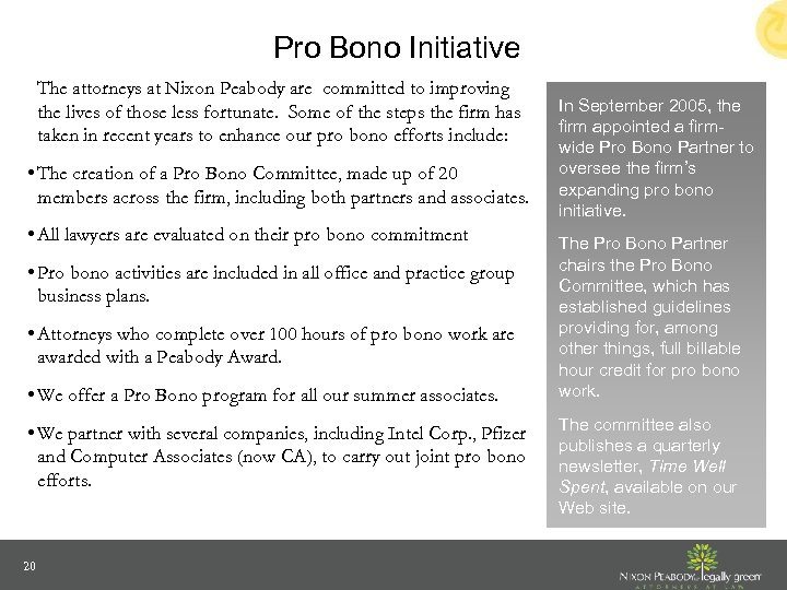 Pro Bono Initiative The attorneys at Nixon Peabody are committed to improving the lives