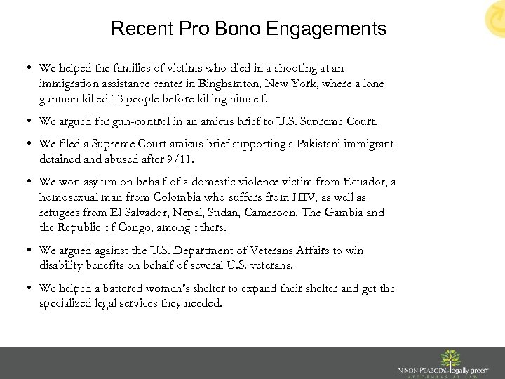 Recent Pro Bono Engagements • We helped the families of victims who died in