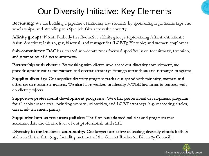Our Diversity Initiative: Key Elements Recruiting: We are building a pipeline of minority law