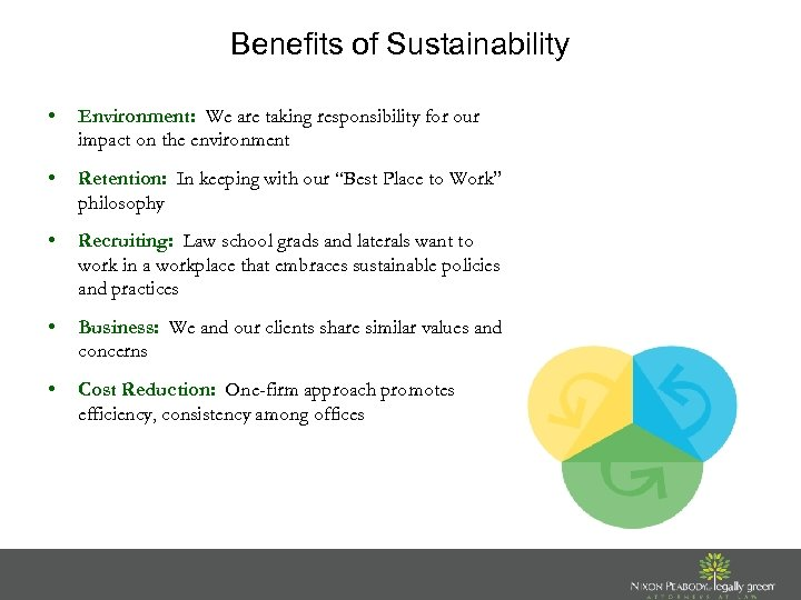 Benefits of Sustainability • Environment: We are taking responsibility for our impact on the