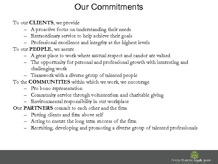 Our Commitments To our CLIENTS, we provide – A proactive focus on understanding their