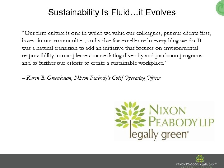 """Sustainability Is Fluid…it Evolves """"Our firm culture is one in which we value our"""