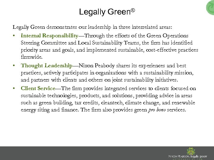 Legally Green® Legally Green demonstrates our leadership in three interrelated areas: • Internal Responsibility—Through