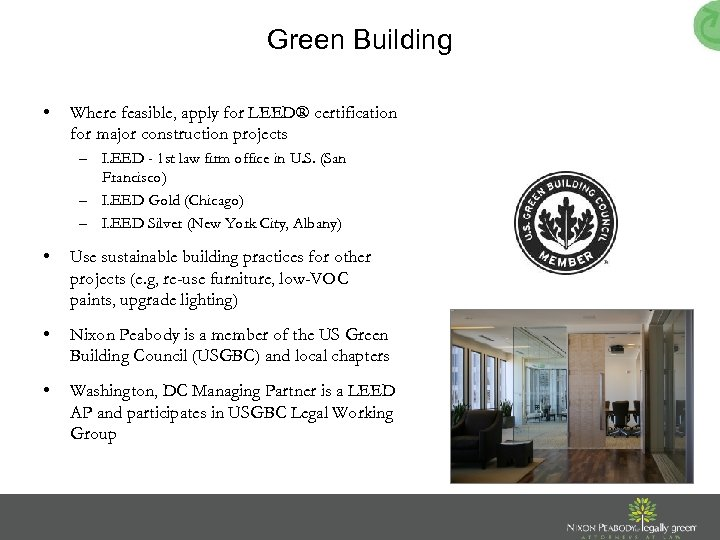 Green Building • Where feasible, apply for LEED® certification for major construction projects –