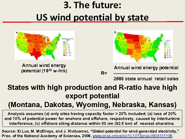 3. The future: US wind potential by state Annual wind energy potential (1012 w-hrs)