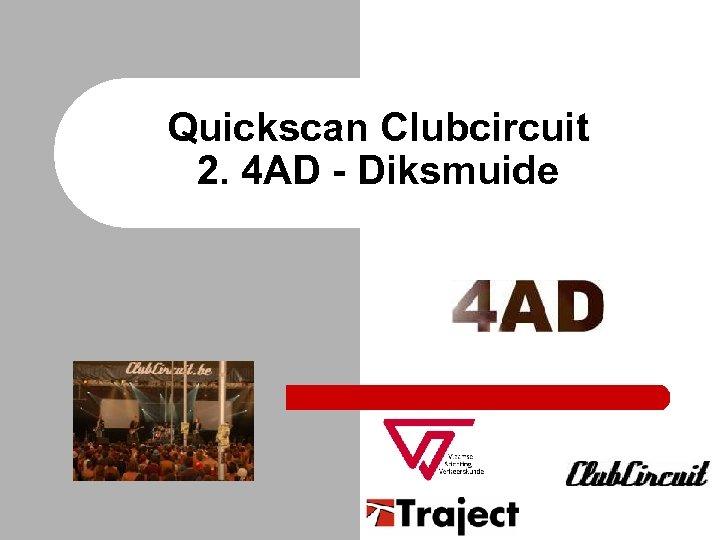 Quickscan Clubcircuit 2. 4 AD - Diksmuide
