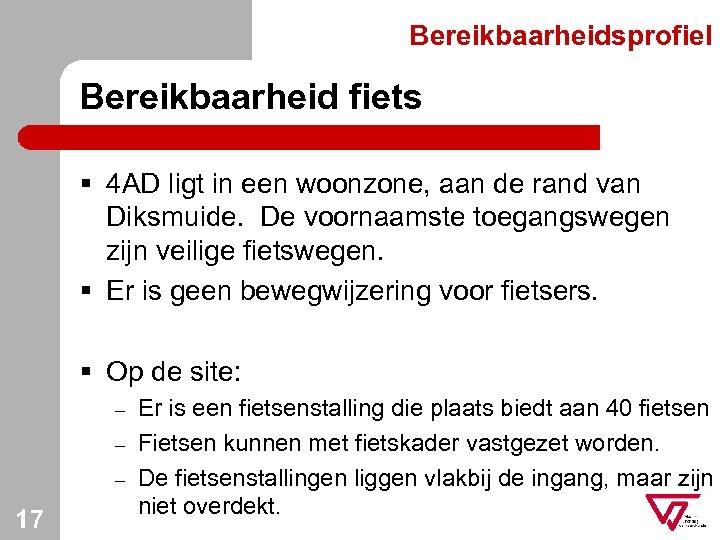 Bereikbaarheidsprofiel Bereikbaarheid fiets § 4 AD ligt in een woonzone, aan de rand van